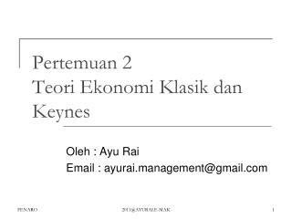 Pertemuan 2 Teori Ekonomi Klasik dan Keynes
