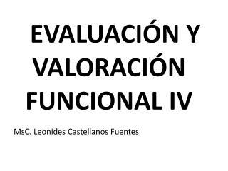 EVALUACIÓN Y VALORACIÓN  FUNCIONAL IV