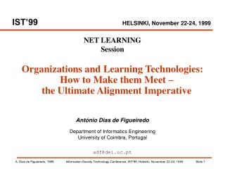 IST'99 HELSINKI, November 22-24, 1999
