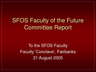 SFOS Faculty of the Future Committee Report