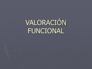 VALORACIÓN FUNCIONAL