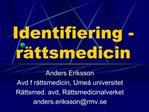 Identifiering - r ttsmedicin