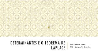 Determinantes e o Teorema de Laplace