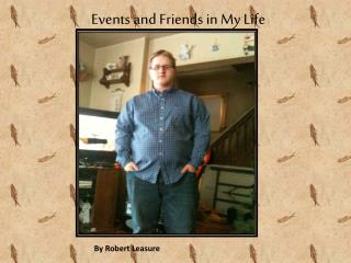 Events and Friends in My  L ife