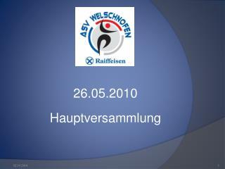 26.05.2010 Hauptversammlung