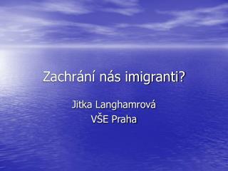 Zachrání nás imigranti?
