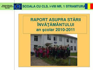 SCOALA CU CLS. I-VIII NR. 1 STRAMTURA