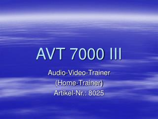 AVT 7000 III