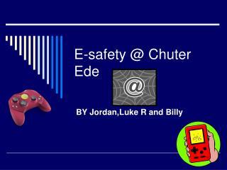 E-safety @ Chuter Ede