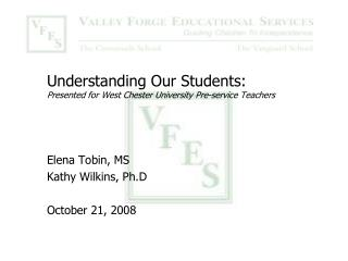 Understanding Our Students: Presented for West Chester University Pre-service Teachers