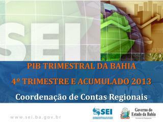 PIB TRIMESTRAL  Bahia – 4º Trimestre de 2009