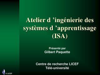 Atelier d'ingénierie des systèmes d'apprentissage (ISA)