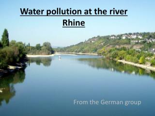 Water pollution at the river  Rhine