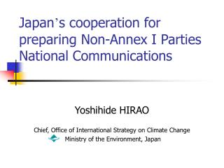Japan ' s cooperation for preparing Non-Annex I Parties National Communications