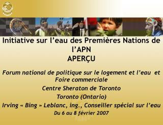 Initiative sur l�eau des Premi�res Nations de l�APN APER�U