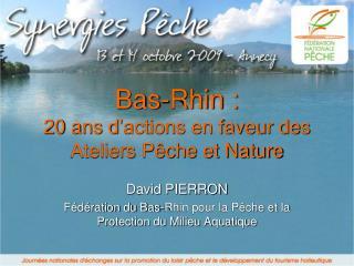 Bas-Rhin : 20 ans d'actions en faveur des Ateliers Pêche et Nature
