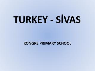 TURKEY - SİVAS