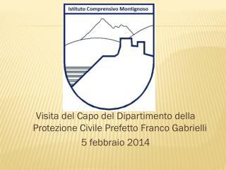 Visita del Capo del Dipartimento della Protezione Civile Prefetto Franco  Gabrielli
