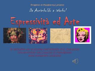Progetto di Margherita Lenzetti Da Arcimboldo a Warhol