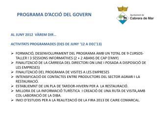 AL JUNY 2012  VÀREM DIR… ACTIVITATS PROGRAMADES (DES DE JUNY '12 A DEC'13)