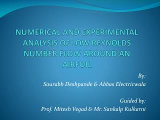 NUMERICAL AND EXPERIMENTAL ANALYSIS OF LOW REYNOLDS NUMBER FLOW AROUND AN AIRFOIL