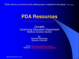 """""""PDAs will be as common as the stethoscope in medicine in the future."""" Bob Trelease"""