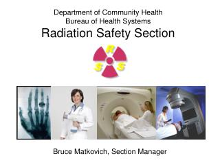 Department of Community Health Bureau of Health Systems Radiation Safety Section