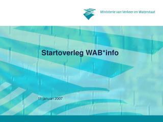 Startoverleg WAB*info