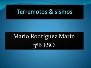 Terremotos & sismos
