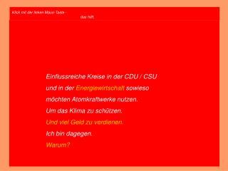 Einflussreiche Kreise in der CDU / CSU und in der  Energiewirtschaft  sowieso