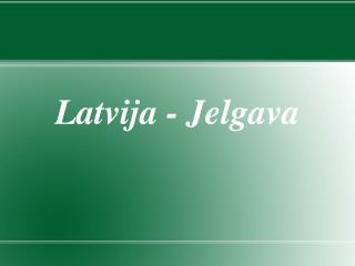 Latvija - Jelgava