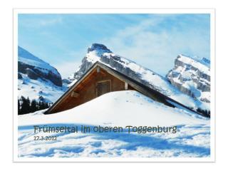 Frümseltal  im oberen  Toggenburg 17.3.2012