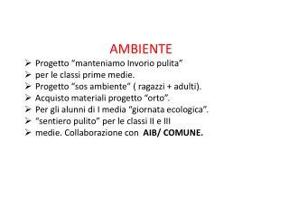 """AMBIENTE Progetto """"manteniamo Invorio pulita """" per le classi prime medie."""