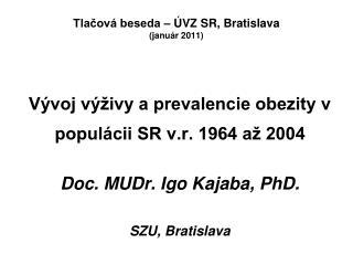 Tlačová beseda – ÚVZ SR, Bratislava (január 2011)