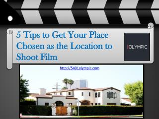 5 Tips to Get Your Place Chosen as the Location to Shoot Fil