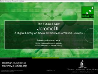 The Future is Now JeromeDL A Digital Library on Social Semantic Information Sources