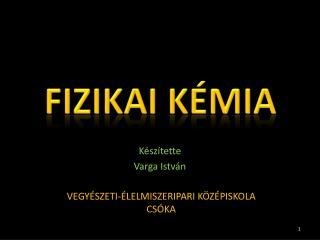 FIZIKAI KÉMIA