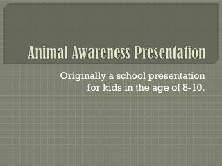 Animal Awareness Presentation