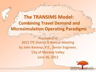 The TRANSIMS Model:  Combining Travel Demand and Microsimulation Operating Paradigms