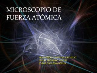MICROSCOPIO DE FUERZA AT�MICA