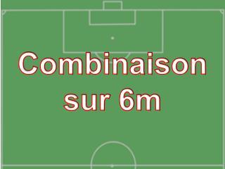 Combinaison sur 6m
