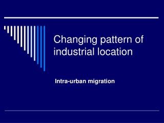 Changing pattern of industrial location
