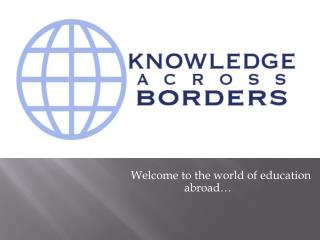 Welcome to the world of education abroad�