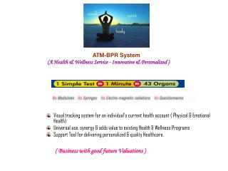 ATM-BPR System (A Health & Wellness Service - Innovative & Personalized )