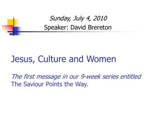 Sunday, July 4, 2010 Speaker: David Brereton