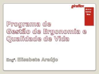 Programa de  Gestão de Ergonomia e Qualidade de Vida
