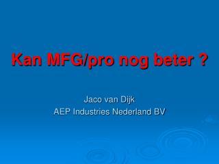 Kan MFG/pro  nog beter  ?