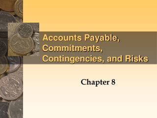 Accounts Payable, Commitments, Contingencies, and Risks