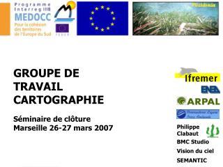 GROUPE DE TRAVAIL CARTOGRAPHIE