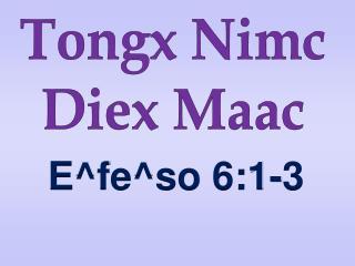 Tongx Nimc  Diex Maac